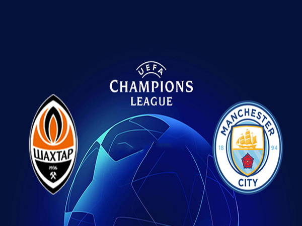 Nhận định Shakhtar Donetsk vs Man City