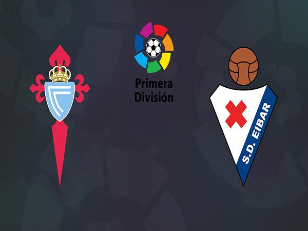Nhận định Celta Vigo vs Eibar