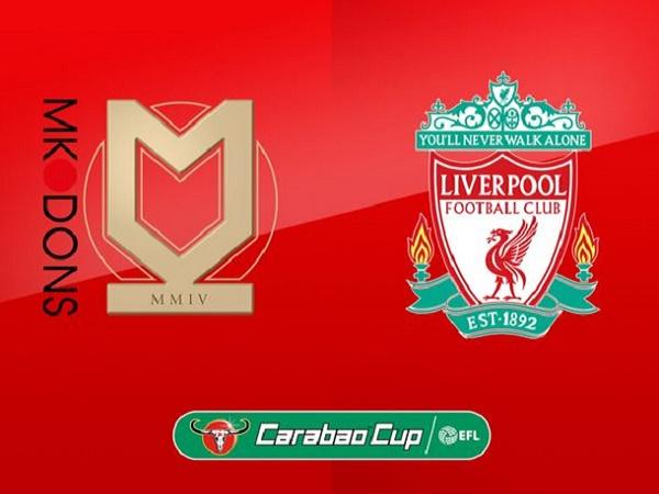 Nhận định kèo MK Dons vs Liverpool 1h45, 26/09 (Cúp Liên đoàn Anh)