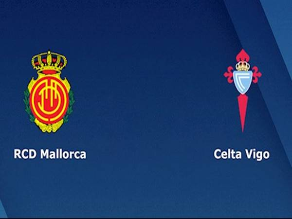 Nhận định Mallorca vs Celta Vigo 0h30 ngày 1/7