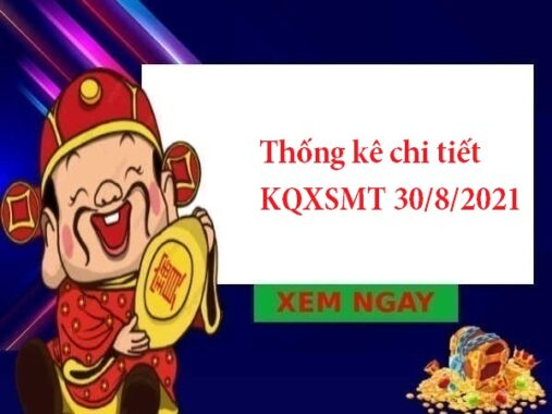 Thống kê chi tiết KQXSMT 30/8/2021 hôm nay