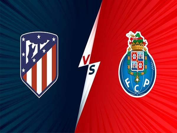 Nhận định kèo Atletico Madrid vs Porto, 02h00 ngày 16/9/2021