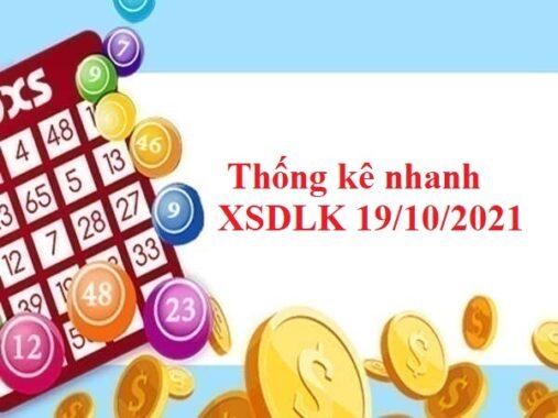Thống kê nhanh XSDLK 19/10/2021 hôm nay